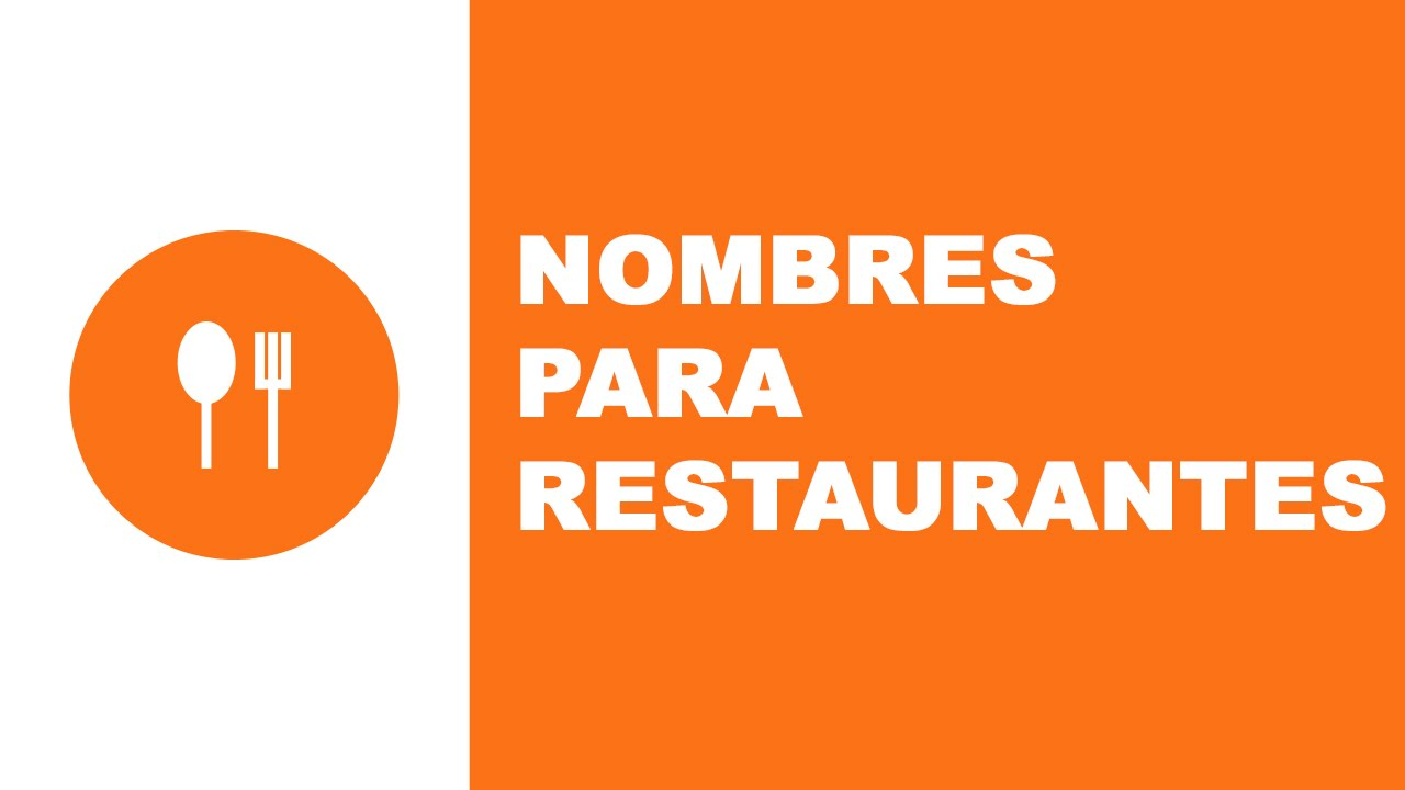 Nombres Para Restaurantes Los Mejores Nombres Para Tu Negocio Www Nombresparamiempresa Com Youtube