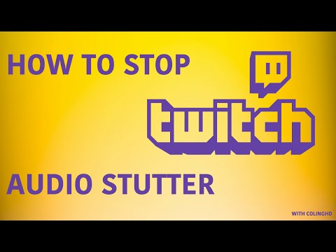 HOW TO FIX TWITCH AUDIO STUTTER / LAG ** FAST AND EASY