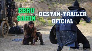 EBRU SAHIN.DESTAN.TRAILER OFICIAL.NUEVA HEROINA DE EBRU