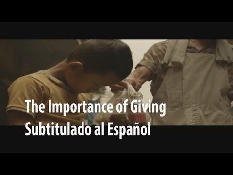 La Importancia de Dar (The Importance of Giving) Subtitulado al Español
