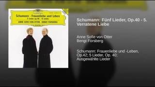 Schumann: Verratene Liebe, op.40, No.5 - Da Nachts wir uns kuessten