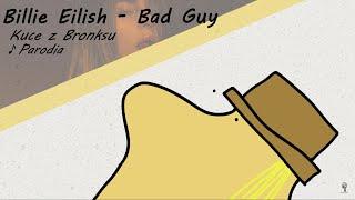 ♪ Kuce z Bronksu - Bad Guy (Parodia)