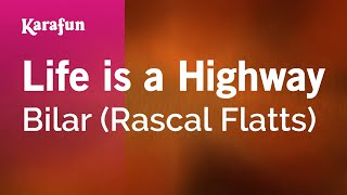 Karaoke Life Is A Highway (From Cars movie soundtrack) Rascal Flatts *