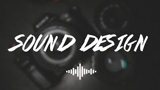 Sound Design ( Jr Alli, Dan Mace, Sam Kolder ) + FREE Sound Effects for You