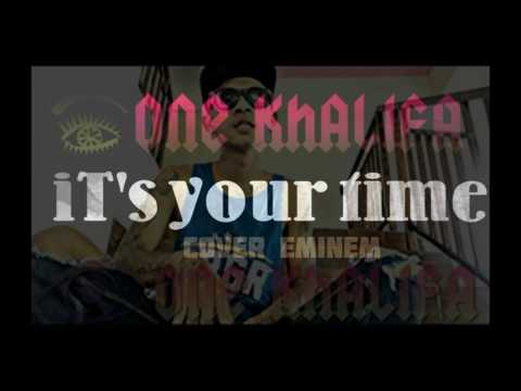 One khalifa - iT's Your time