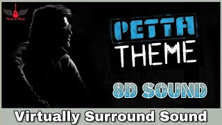 Petta Theme Music | 8D Audio | Superstar Rajinikanth | Vijay Sethupathi | Anirudh Ravichander