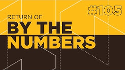 Return Of By The Numbers #105