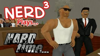 Nerd³ Plays... Hard Time