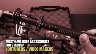 Must Have DSLR Camera Accessories for Start-Up YouTubers / Video Makers