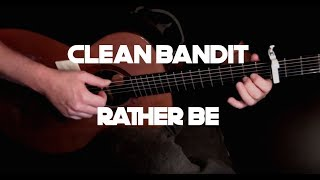 Clean Bandit - Rather Be - Fingerstyle Guitar