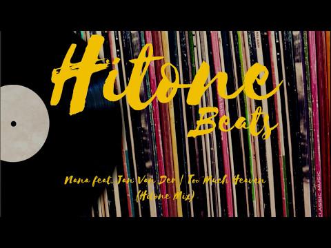 Nana feat. Jan Van Der    Too Much Heaven [Hitone Mix]
