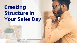 Creating A Structured Sales Day