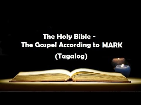 (02) The Holy Bible: MARK Chapter 1 - 16 (Tagalog Audio)