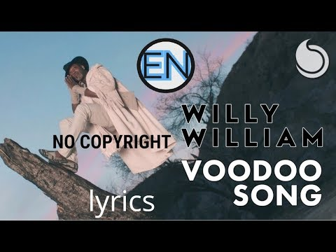 WILLY  WILLIAM- VOODOO SONG (LYRICS)| ENGINEER NABIL'S CREATION