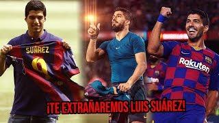 Tristes palabras ¡TE EXTRAÑAREMOS LUIS SUÁREZ!