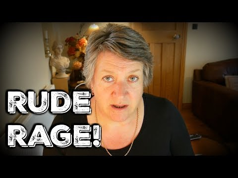Rude Rage! (And I don't agree with you)