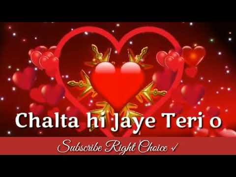 💕 Dil Kahin Rukta Nahi..... Chalta Hi Jaye Teri Or.... 💕 Song With Lyrics