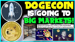 *FAST* DOGECOIN IS GOING TO MASSIVE MARKETS! CONFIRMED! (MUST WATCH FOR HODLERS!) Elon Musk, AMAZON!