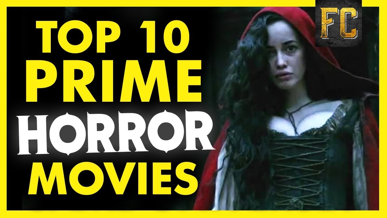 Image of: Netflix Top 10 Horror Movies On Amazon Prime Video Best Movies On Amazon Prime Flick Connection Amazoncom Top 10 Horror Movies On Amazon Prime Video Best Movies On Amazon