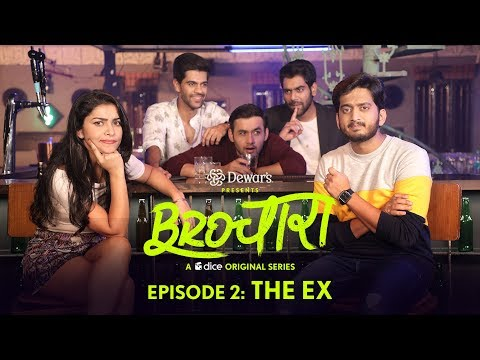 Dice Media | Brochara Ft. Dhruv Sehgal & Amey Wagh | Web Series | S01E02 - The Ex
