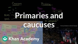 Primaries and caucuses | American civics | US History | Khan Academy