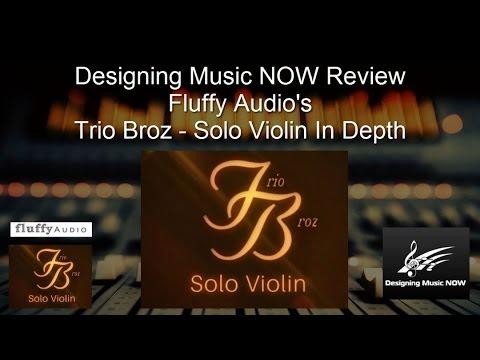 SOLO STRINGS REVIEW SEREIES Fluffy Audio's Trio Broz   Solo Violin In Depth