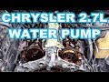 Water Pump Replacement Chrysler 2.7l Engine  Overview Not A How To Intrepid Avenger Dodge Charger