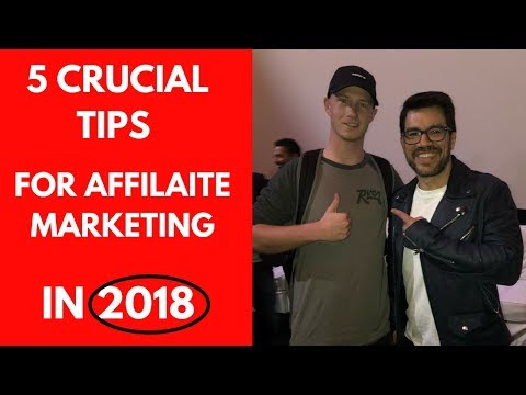 5 CRUCIAL Tips for Affiliate Marketing You NEED to Know in 2018