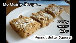 No-bake Creamy Crunchy Peanut Butter Squares - Easy, No-washing-up Recipe