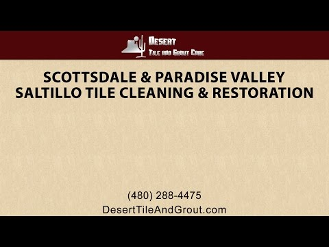 Scottsdale & Paradise Valley Saltillo Tile Cleaning & Refinishing