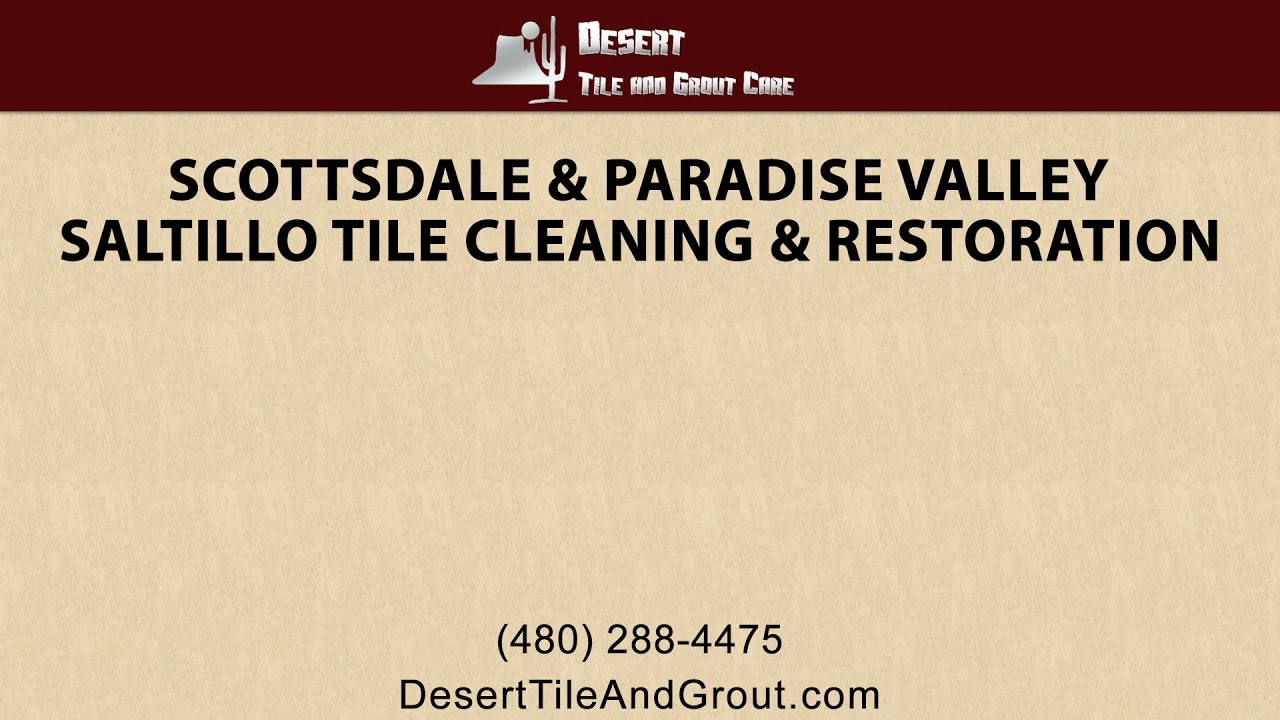 Scottsdale & Paradise Valley Saltillo Tile Cleaning & Refinishing