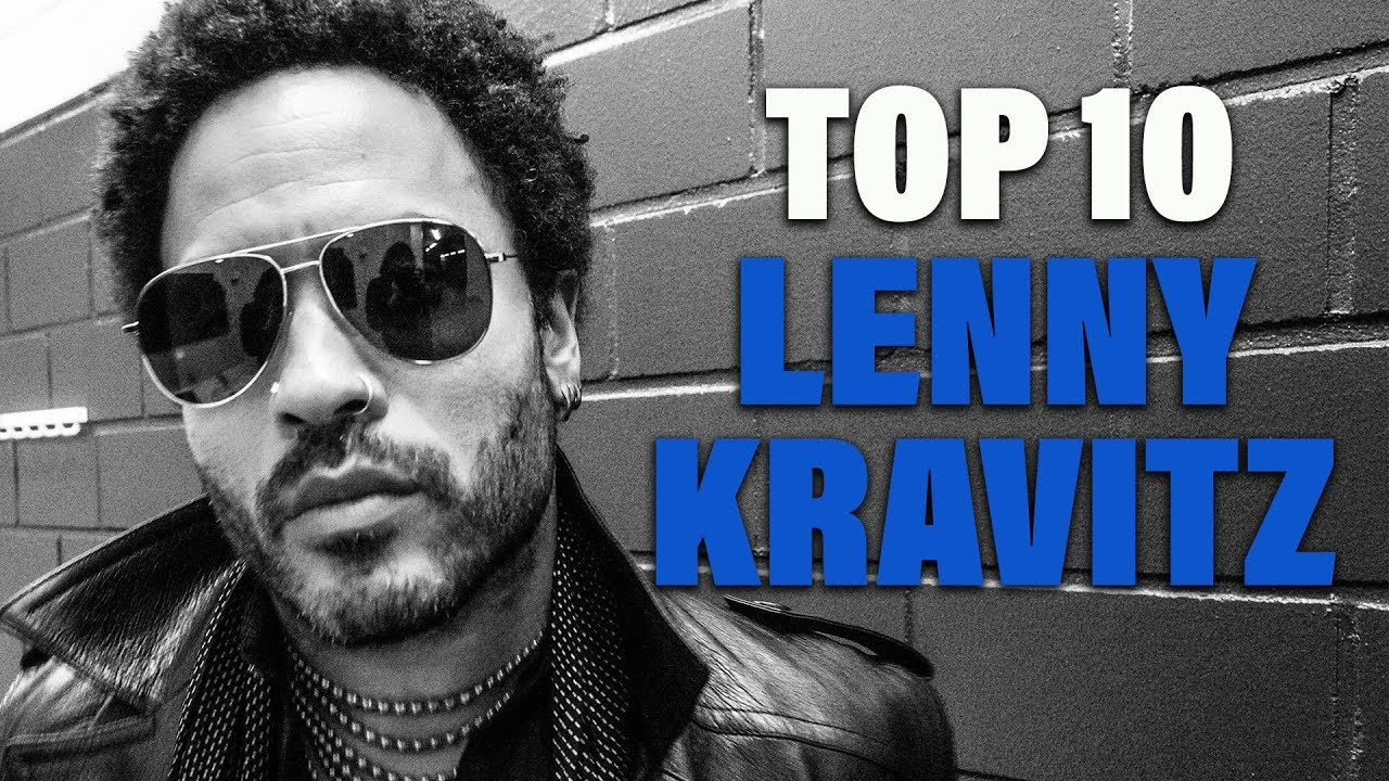 TOP 10  Songs - Lenny Kravitz