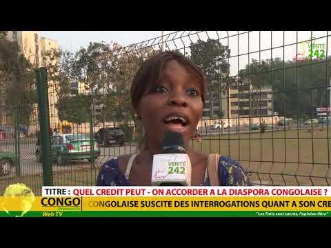 VÉRITÉ 242 CONGO Brazzaville,   Quel crédit peut - on accorder à la Diaspora Congolaise ?