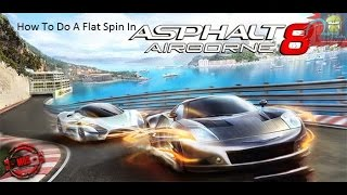 How To Do A Flat Spin In Asphalt 8 Airborne!