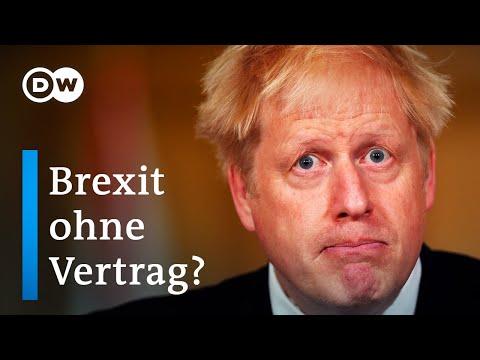 Brexit ohne Vertrag: Lässt Boris Johnson die Bombe platzen? | DW Nachrichten