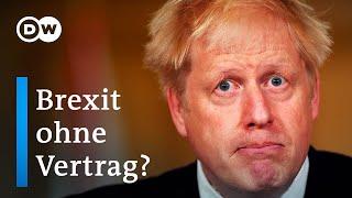 Brexit ohne Vertrag: Lässt Boris Johnson die Bombe platzen?   DW Nachrichten