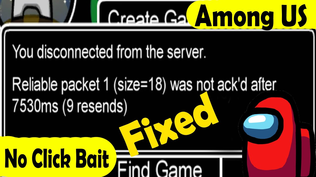 Among Us Reliable Packet 1 You Disconnected From The Server Reliable Packet 1 Was Not Ack D After Youtube