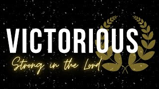 Strong in the Lord | Victorious | Sunday Service