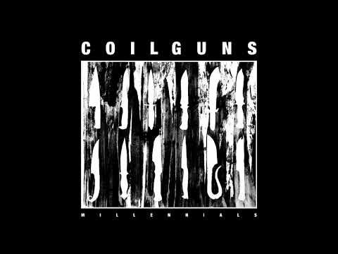 Coilguns - Millennials (full album)