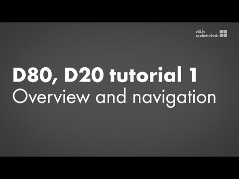 D80, D20 amplifiers tutorial 1 Overview and navigation