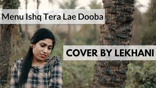 Mainu Ishq Tera Lay Dooba - Aiyaary, Sidharth Malhotra | Cover by Lekhani