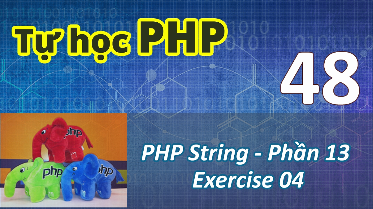 Tự học PHP - 48 PHP String - 13  Exercise 04