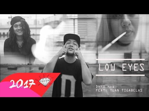 DHYO HAW - Mr. Low Eyes Feat Tuan Tigabela$ (Official Video HD) 2017