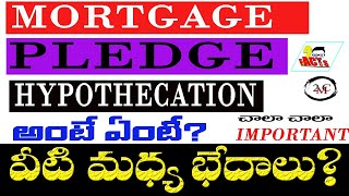 Pledge vs Hypothecation vs Mortgage  in Telugu | 2MC FACTS || Most important | Educational videos ||