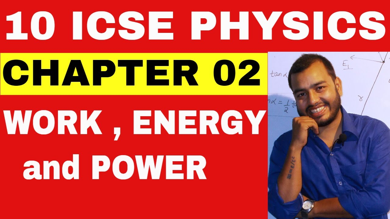 Class 10 ICSE PHYSICS WORK , POWER and ENERGY || Work,Power and Energy ||