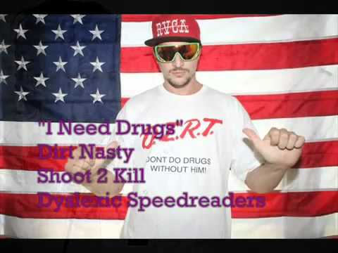 I Need Drugs  Dirt Nasty