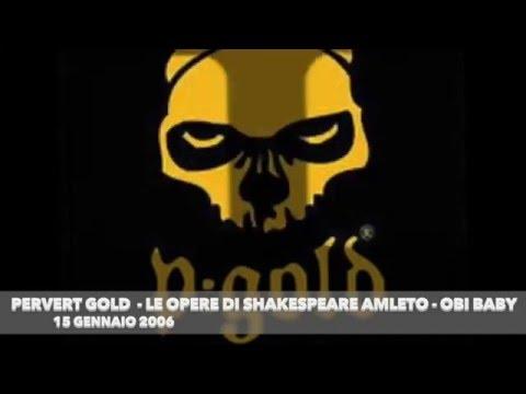 PERVERT GOLD -  LE OPERE DI SHAKESPEARE - AMLETO -  OBI BABY DJ