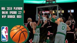 NBA 2K18 Play Now online - MVP Derrick Rose! (Episode 27)