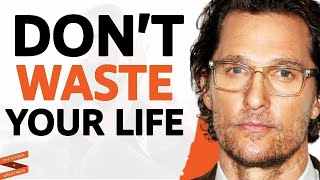 Matthew McConaughey - TΗIS IS Why You're NOT HAPPY In Life (Change Your Future Today)| Lewis Howes