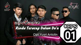 D'WAPINZ - Rindu Terucap Dalam Do'a |Cipt.Yusri Antolin #DSRC eps.1
